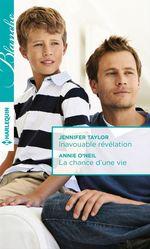 Vente Livre Numérique : Inavouable révélation - La chance d'une vie  - Jennifer Taylor - Annie O'Neil