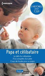 Vente Livre Numérique : Papa et célibataire  - Susan Meier - Shoma Narayanan - Soraya Lane