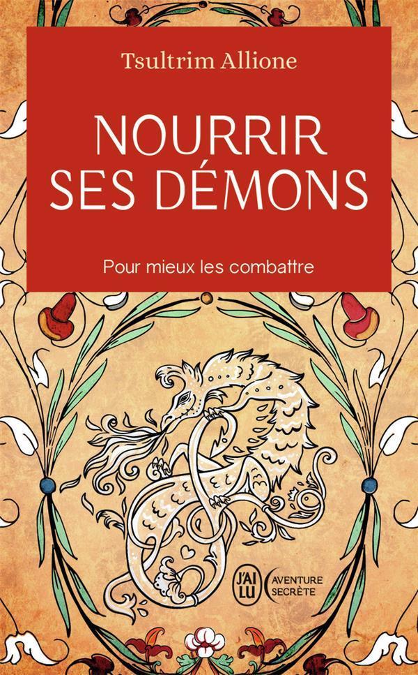 NOURRIR SES DEMONS  -  POUR MIEUX LES COMBATTRE