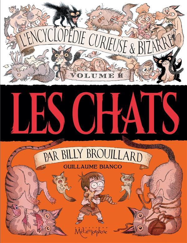 L'encyclopédie curieuse et bizarre par Billy Brouillard t.2 ; les chats