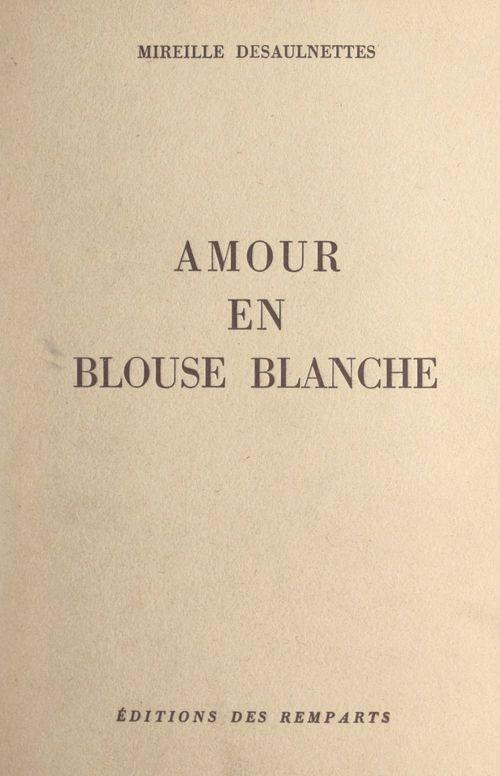 Amour en blouse blanche