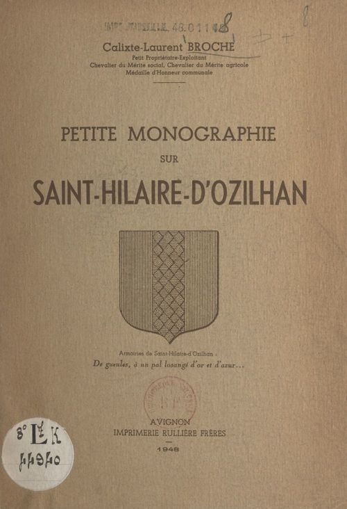 Petite monographie sur Saint-Hilaire d'Ozilhan  - Calixte-Laurent Broche