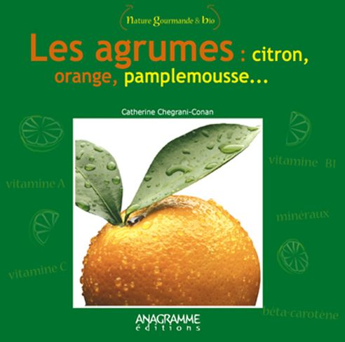 Les agrumes : citron, orange, pamplemousse..