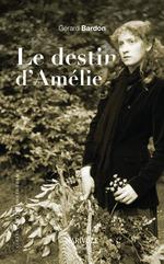 Vente Livre Numérique : Le Destin d'Amélie  - Gérard Bardon