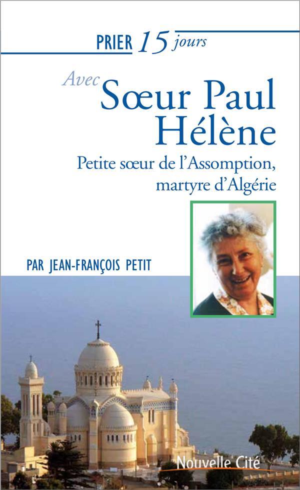 PRIER 15 JOURS AVEC...  -  SOEUR PAUL-HELENE  -  MARTYR D'ALGERIE