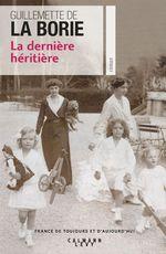 La dernière héritière  - Guillemette Borie de la