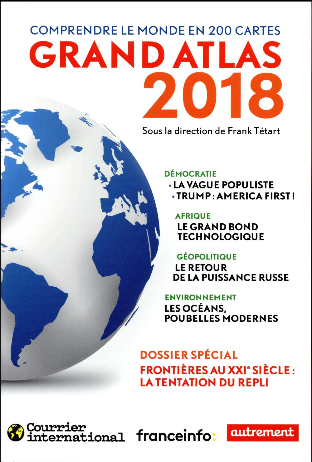 Grand atlas 2018 ; comprendre le monde en 200 cartes