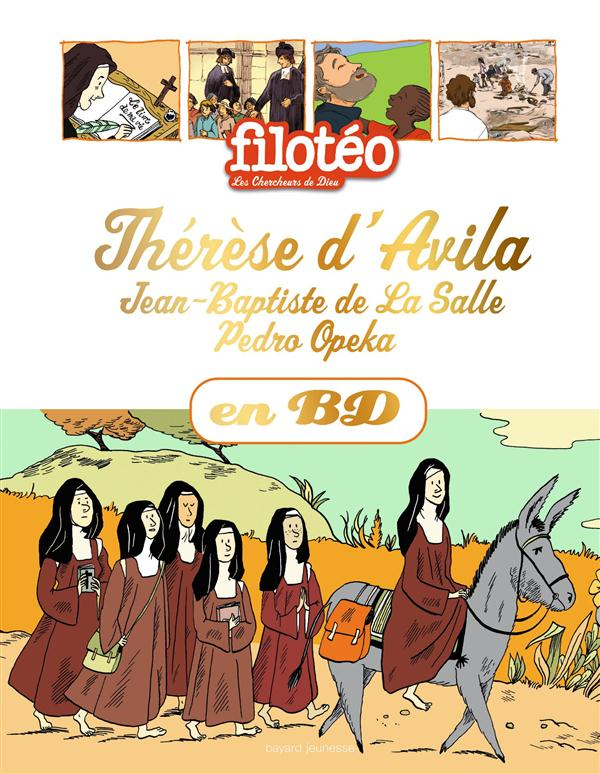 Filotéo - les chercheurs de Dieu T.26 ; Thérèse d'Avila,  Jean-Baptiste de La Salle, Pedro Opeka en BD