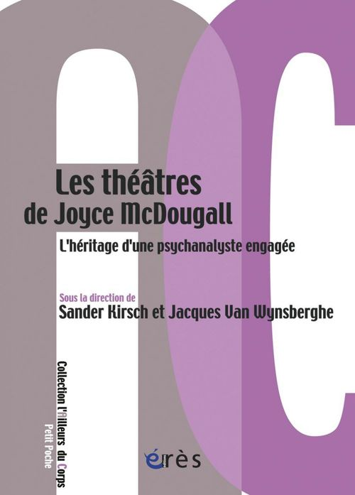 Les théâtres de Joyce McDougall ; l'héritage d'une psychanalyste engagée
