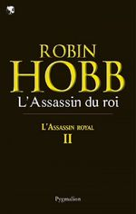 L'Assassin royal (Tome 2) - L'Assassin du roi  - Robin Hobb