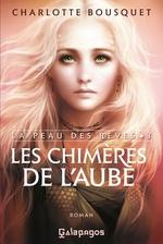 Vente EBooks : La Peau des rêves - tome 3 Les Chimères de l'aube  - Charlotte BOUSQUET