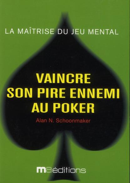 Vaincre Son Pire Ennemi Au Poker