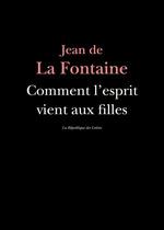 Comment l'esprit vient aux filles  - Jean de La Fontaine
