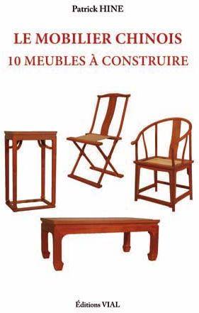 Le Mobilier Chinois ; 10 Meubles A Construire