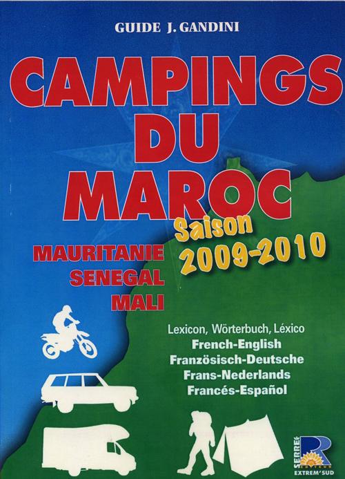 Camping du Maroc, Mauritanie, Sénégal, Mali ; saison 2009-2010
