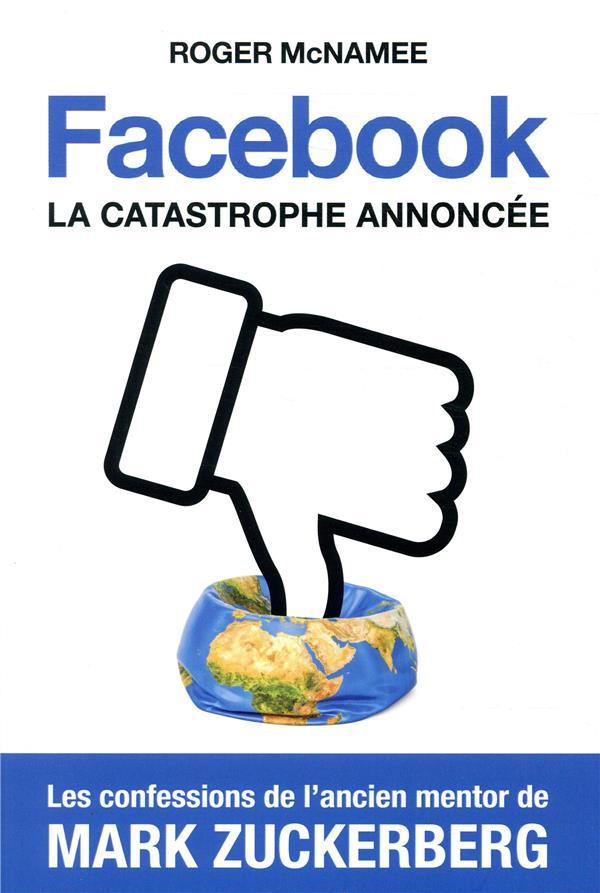 Facebook, la catastrophe annoncée