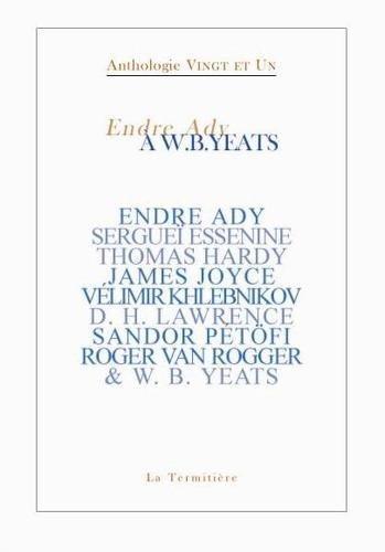 Endre ady a w. b. yeat anthologie vingt et un