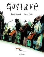 Gustave  - Pierre Pratt - Remy Simard