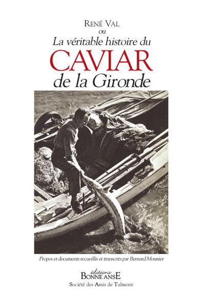 La véritable histoire du caviar de la Gironde