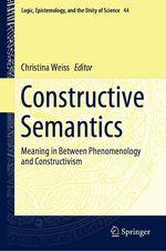 Constructive Semantics  - Christina Weiss