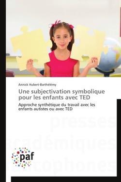 Une subjectivation symbolique pour les enfants avec TED