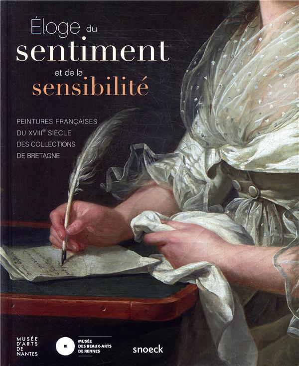 éloge du sentiment et de la sensibilité ; peintures françaises du XVIIIe siècle des collections de Bretagne