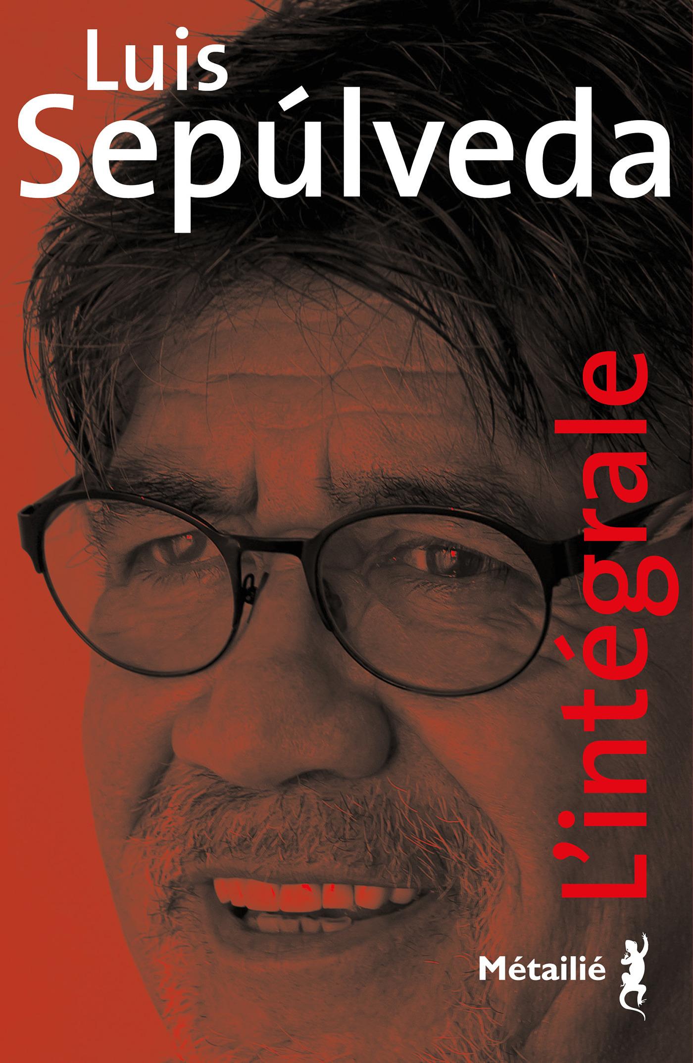 Luis Sepulveda - L'Intégrale