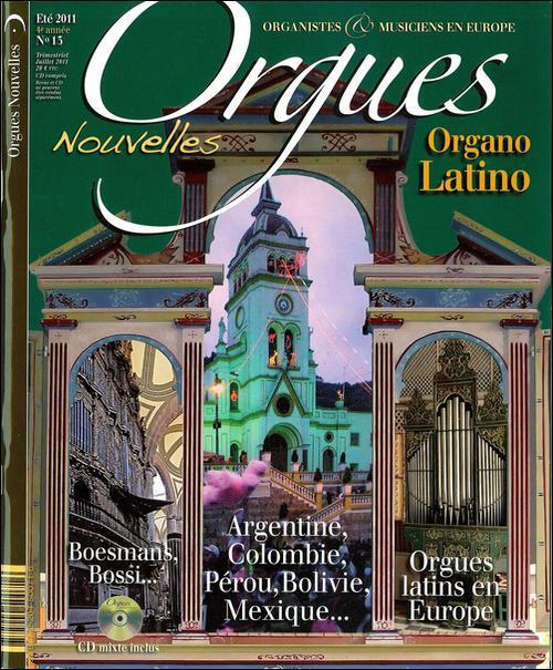 Orgues nouvelles t.13; boesmans, bossi ; argentine, colombie, perou, bolivie, mexique ; orgues latins en europe