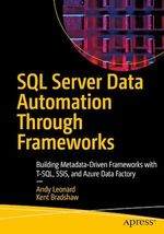 SQL Server Data Automation Through Frameworks  - Kent Bradshaw - Andy Leonard
