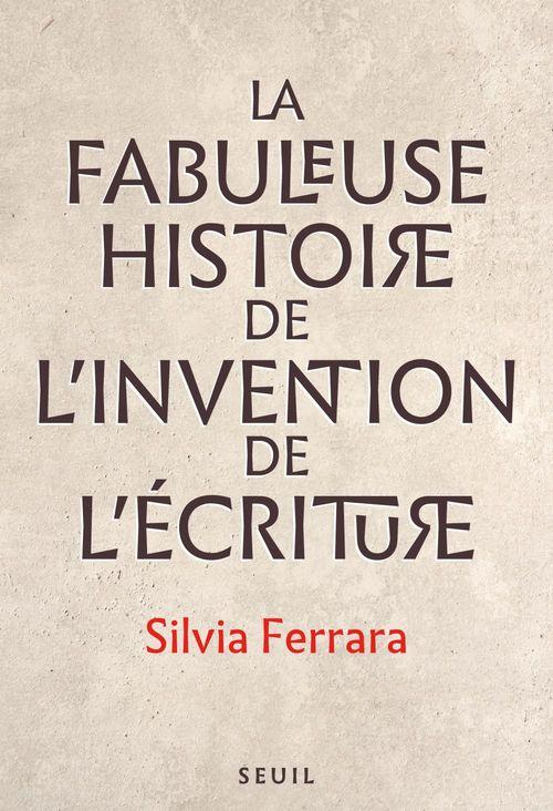 Vente EBooks : La Fabuleuse Histoire de l´invention de l´écriture  - Silvia Ferrara