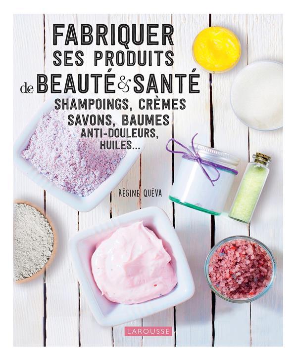 Fabriquer ses produits de beauté et santé