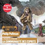 Vente AudioBook : La trilogie de la Poussière (Tome 2) - La communauté des esprits  - Philip Pullman