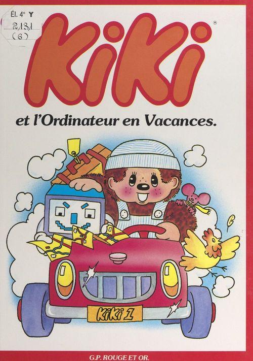Kiki (6). Kiki et l'ordinateur en vacances