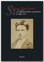 sur Arthur Rimbaud t.2 ; correspondance posthume, 1901-1911