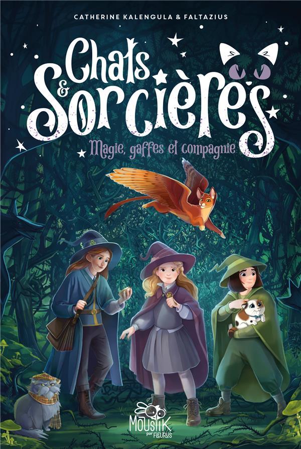 Chats & sorcières t.1 : magies, gaffes et compagnie