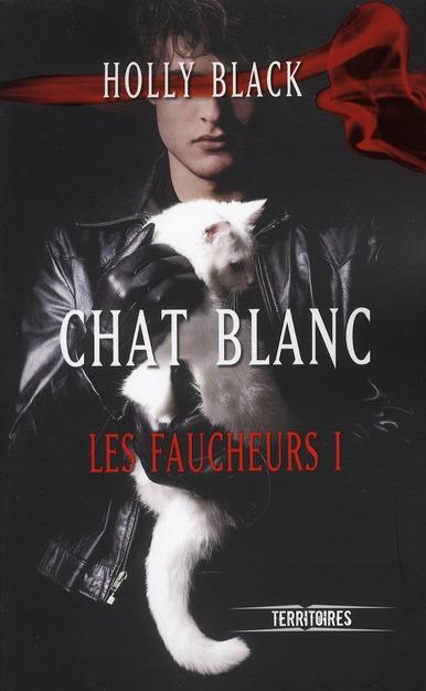 Les faucheurs t.1 ; chat blanc