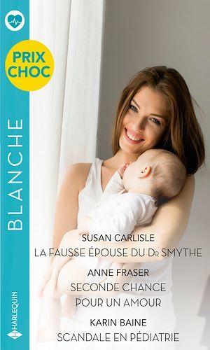 Vente Livre Numérique : La fausse épouse du Dr Smythe - Seconde chance pour un amour - Scandale en pédiatrie  - Anne Fraser  - Susan Carlisle  - Karin Baine