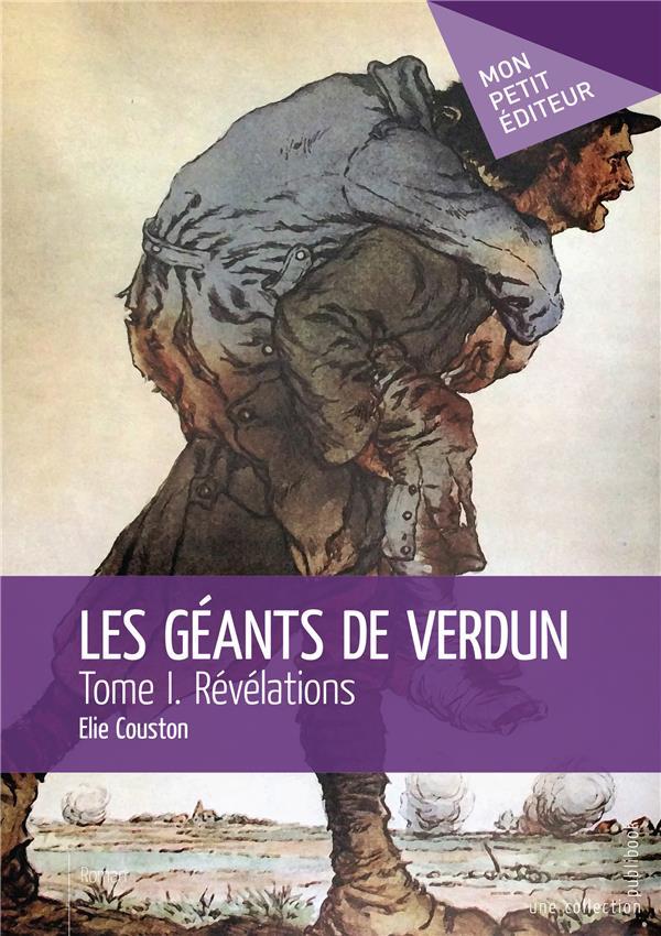 Les géants de Verdun t.1 ; révélations