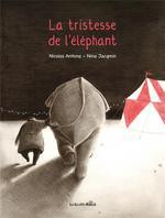 Couverture de La Tristesse De L'Elephant