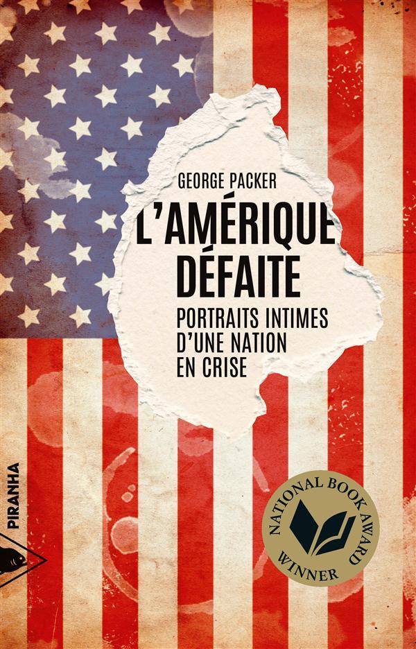 L'Amérique défaite ; portraits intimes d'une nation en crise