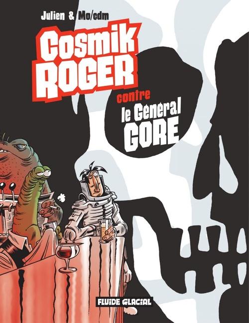 Cosmik Roger Contre le général Gore  - Julien  - Mo  - Cdm  - Mo/CDM