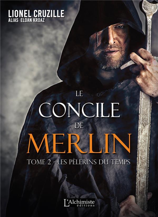 Le concile de Merlin t.2 : les pèlerins du temps