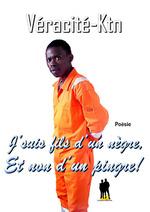 J´suis fils d´un nègre, et non d´un pingre !  - Véracité-Ktn