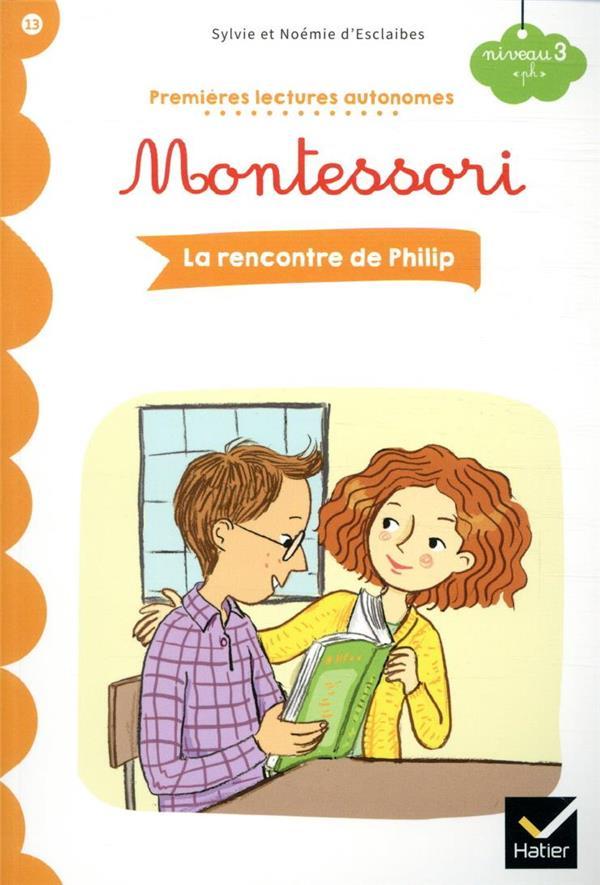 Premières lectures autonomes Montessori T.13 ; la rencontre de Philip