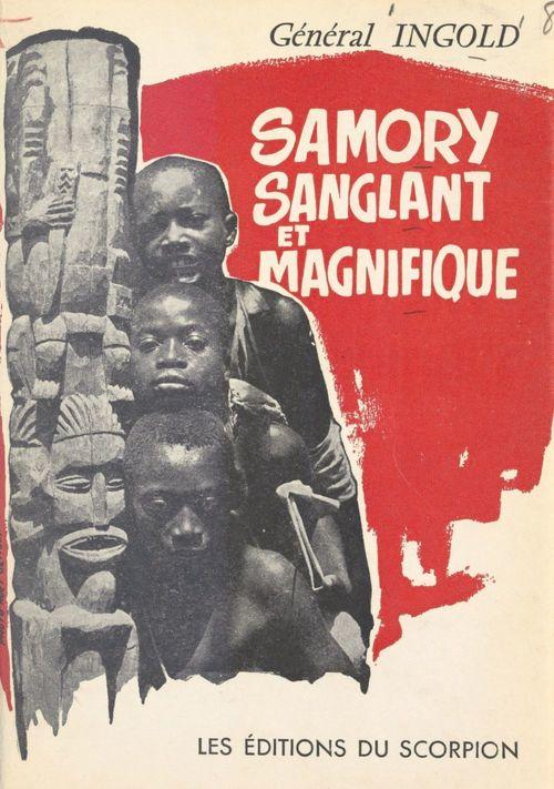Samory sanglant et magnifique, 1835-1900