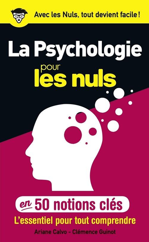 La psychologie pour les nuls en 50 notions clés ; l'essentiel pour tout comprendre