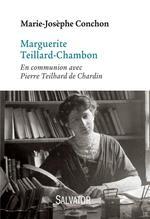 Marguerite Teillard-Chambon ; en communion avec Pierre Teilhard de Chardin