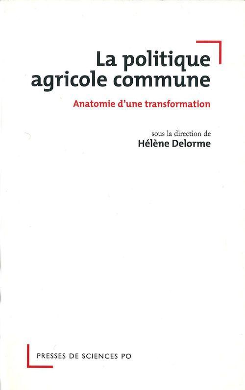 La politique agricole commune ; anatomie d'une transformation