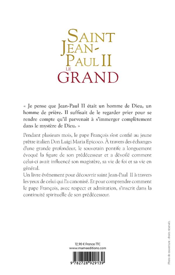 Saint Jean-Paul II le grand ; les confidences du Pape qui a canonisé jean-paul II