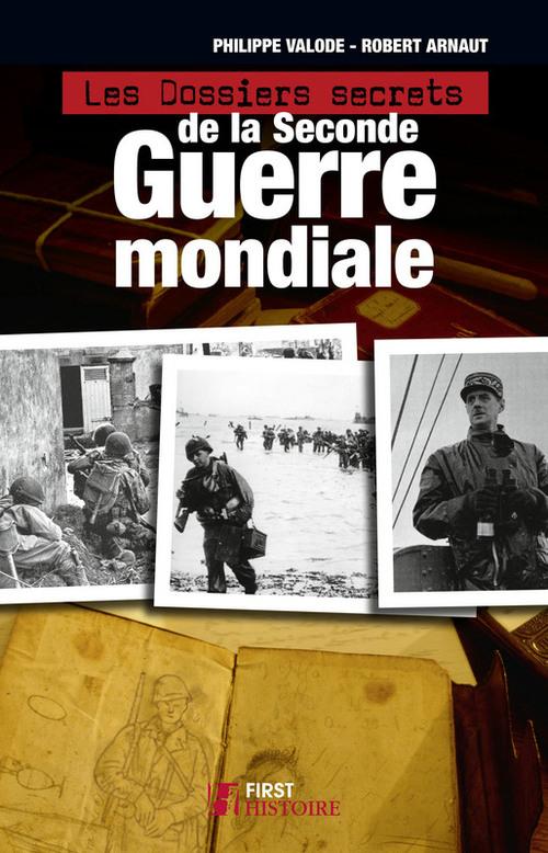 Les Dossiers secrets de la Seconde guerre mondiale